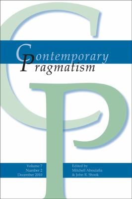 Contemporary Pragmatism. Volume 7, Number 2. December 2010. 9789042032873