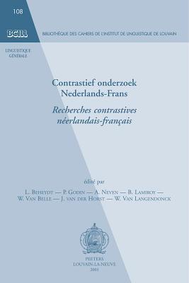 Contrastief Onderzoek Nederlands-Frans. Recherches Contrastives Francais-Neerlandais 9789042910041