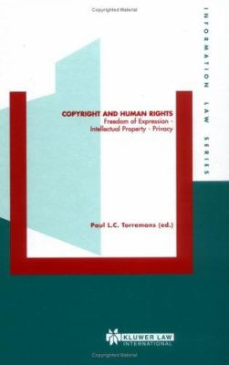 Copyright and Human Rights: Freedom of Expression - Intellectual Property - Privacy 9789041122780