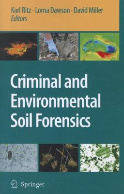 Criminal and Environmental Soil Forensics David Miller, Karl Ritz, Lorna Dawson