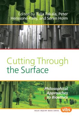 Cutting Through the Surface: Philosophical Approaches to Bioethics