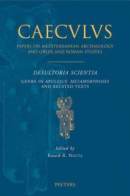 Desultoria Scientia. Genre in Apuleius' Metamorphoses and Related Texts 9789042918467