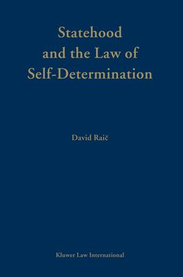Developments in International Law Vol 43: Statehood and the Law of Self-Determination