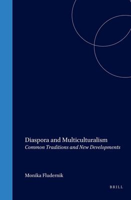 Diaspora and Multiculturalism: Common Traditions and New Developments. 9789042009066