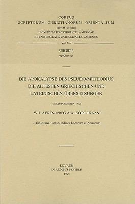 Die Apokalypse Des Pseudo-Methodius die Altesten Griechischen Und Lateinischen Ubersetzungen 9789042900103