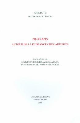 Dunamis: Autour de la Puissance Chez Aristote 9789042919723