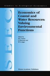 Economics of Coastal and Water Resources: Valuing Environmental Functions - Turner, R. K. / Bateman, I. J. / Adger, W. N.