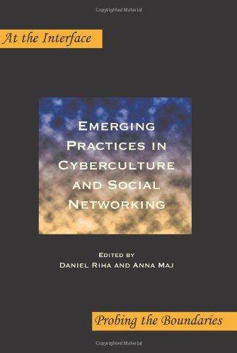 Emerging Practices in Cyberculture and Social Networking. 9789042030824