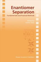 Enantiomer Separation: Fundamentals and Practical Methods - Toda, Fumio