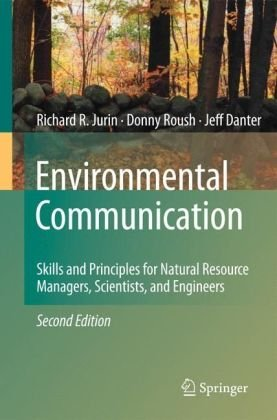 Environmental Communication: Skills and Principles for Natural Resource Managers, Scientists, and Engineers 9789048139866