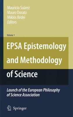 Epsa Epistemology and Methodology of Science: Launch of the European Philosophy of Science Association 9789048132621