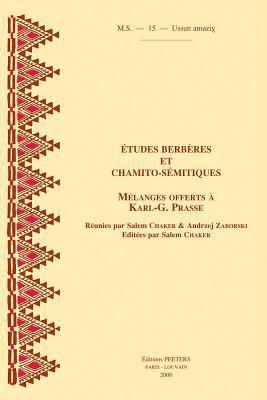 Etudes Berberes Et Chamito-Semitiques: Melanges Offerts A Karl-G. Prasse 9789042908260