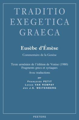 Eusebe D'Emese. Commentaire de La Genese: Texte Armenien de L'Edition de Venise (1980), Fragments Grecs Et Syriaques 9789042923133