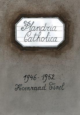 Flandria Catholica 1946-1952: Ode Aan de Vloeibaarheid. Over Devoilee Van Koenraad Tinel 9789042925021