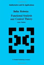 Functional Analysis and Control Theory: Linear Systems - Rolewicz, S.