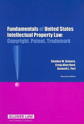 Fundamentals of United States Intellectual Property Law: Copyright, Patent, Trademark 9789041125996