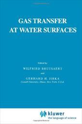 Gas Transfer at Water Surfaces - Brutsaert, W. / Jirka, G. H.