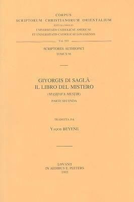 Giyorgis Di Sagla Il Libro del Mistero: Mashafa Mestir, Parte Seconda 9789042905863