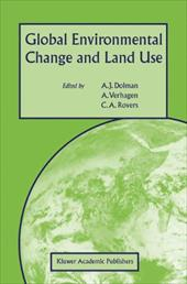 Global Environmental Change and Land Use - Dolman, A. J. / Verhagen, A. / Rovers, C. a.