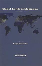 Global Trends in Mediation - Alexander, Nadja