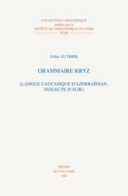 Grammaire Kryz: Langue Caucasique D'Azerbaidjan Dialecte D'Alik 9789042923157