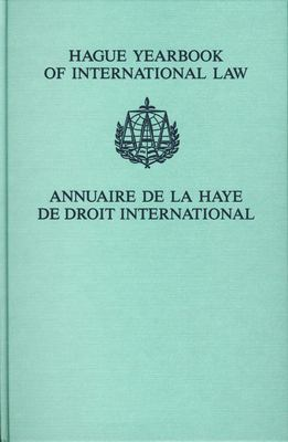 Hague Yearbook of International Law / Annuaire de La Haye de Droit International, Vol. 14 (2001): 2001 Volume 14 = Hague Yearbook of International Law 9789041118752