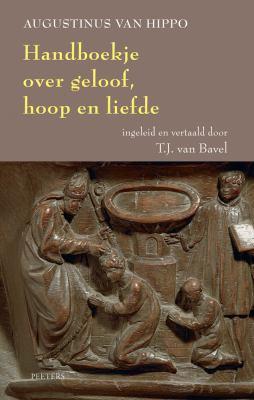Handboekje Over Geloof, Hoop En Liefde: Enchiridion Ad Laurentium de Fide Et Spe Et Caritate 9789042920217