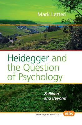 Heidegger and the Question of Psychology: Zollikon and Beyond. 9789042025226