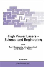High Power Lasers - Science and Engineering - Kossowsky, R. / Jelinek, Miroslav / Walter, Robert F.