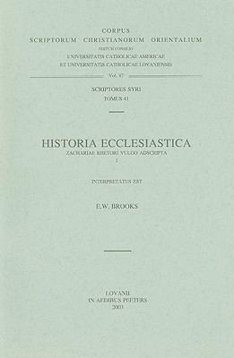 Historia Ecclesiastica Zachariae Rhetori Vulgo Adscripta I 9789042901223