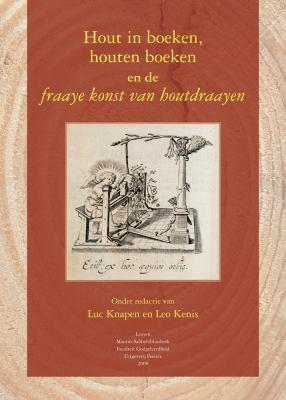 Hout in Boeken, Houten Boeken En de Fraaye Konst Van Houtdraayen 9789042920576