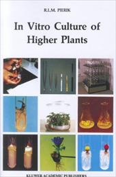 In Vitro Culture of Higher Plants - Pierik, R. L. M.