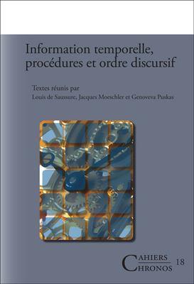 Information Temporelle, Procdures Et Ordre Discursif. 9789042022157