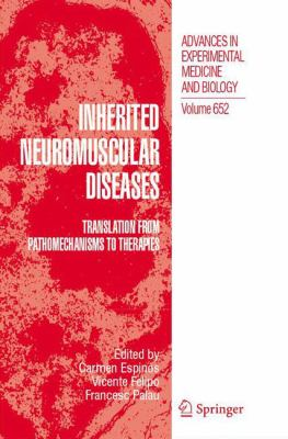 Inherited Neuromuscular Diseases: Translation from Pathomechanisms to Therapies 9789048128129