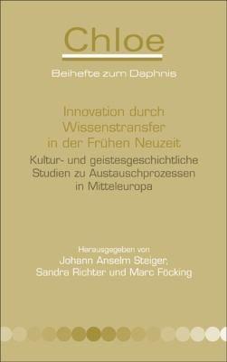 Innovation Durch Wissenstransfer in Der Fruhen Neuzeit. 9789042027701