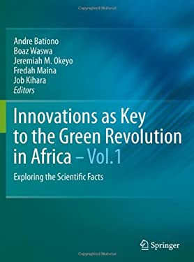 Innovations as Key to the Green Revolution in Africa: Exploring the Scientific Facts 9789048125418