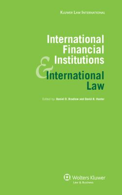 International Financial Institutions and International Law 9789041128812