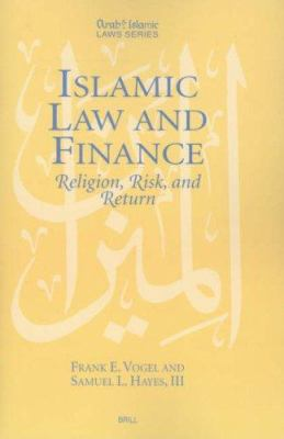 Islamic Law and Finance: Religion, Risk and Return 9789041106247