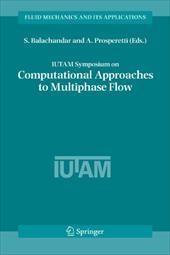 Iutam Symposium on Computational Approaches to Multiphase Flow: Proceedings of an Iutam Symposium Held at Argonne National Laborat - Balachandar, S. / Prosperetti, A.