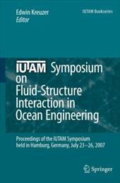 Iutam Symposium on Fluid-Structure Interaction in Ocean Engineering: Proceedings of the Iutam Symposium Held in Hamburg, Germany, 11146613