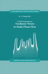 Iutam Symposium on Nonlinear Waves in Multi-Phase Flow - Chang, H. -C