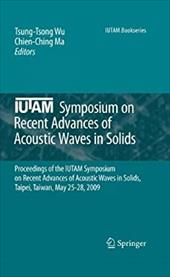 IUTAM Symposium on Recent Advances of Acoustic Waves in Solids: Proceedings of the IUTAM Symposium on Recent Advances of Acoustic 9946760