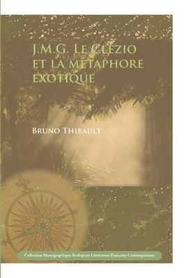 J.M.G. Le Clzio Et La Mtaphore Exotique. 9789042026469