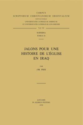 Jalons Pour une Histoire de L'Eglise En Iraq 9789042903517