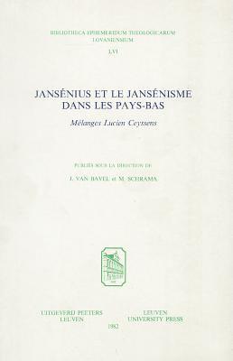 Jansenius Et le Jansenisme Dans les Pays-Bas: Melanges Lucien Ceyssens 9789042906327