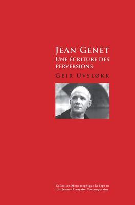 Jean Genet: Une Criture Des Perversions. 9789042032392