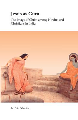 Jesus as Guru: The Image of Christ Among Hindus and Christians in India. 9789042024434