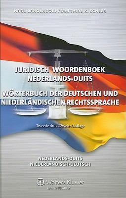 Juridisch Woordenboek Nederlands-Duits/Worterbuch der Deutschen Und Niederlandischen Rechtssprache