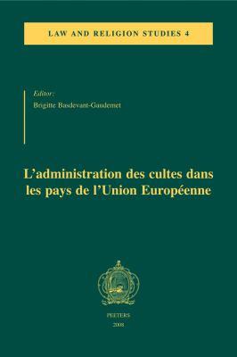 L'Administration Des Cultes Dans Les Pays de L'Union Europeenne 9789042920170