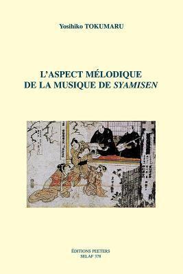 L'Aspect Melodique de La Musique de Syamisen Em6 9789042907645